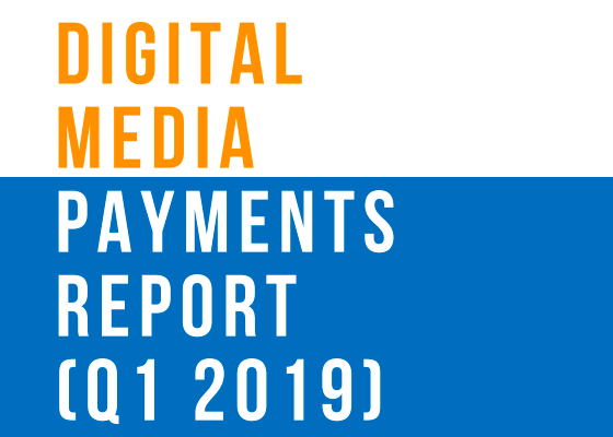Digital Media Payments Report Q! 2019