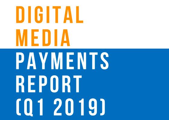 Digital Media Payments Report Q! 2019
